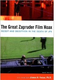 James Fetzer, ed: The Great Zapruder Film Hoax