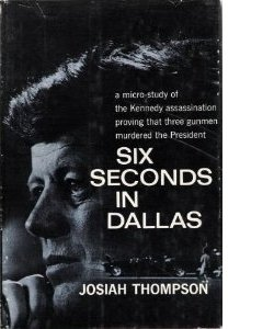 Josiah Thompson: Six Seconds in Dallas