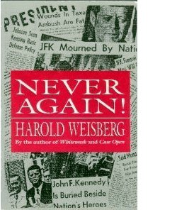 Harold Weisberg: Never Again