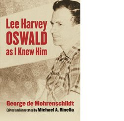 De Mohrenschildt, ed. Rinella: Lee Harvey Oswald as I Knew Him